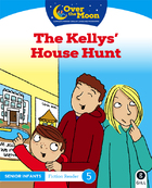 OVER THE MOON The Kellys' House Hunt
